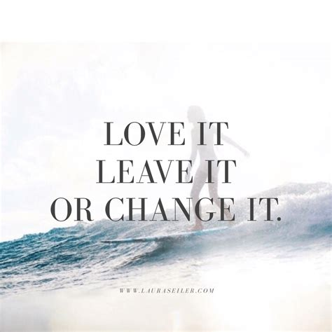 32 Change Quotes Podcast #051 - Love it, leave it or