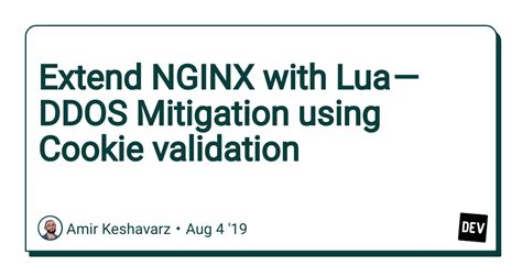 Extend NGINX with Lua — DDOS Mitigation using Cookie