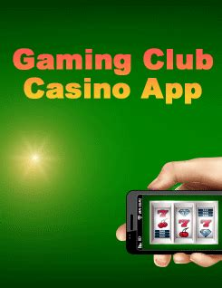 Mobile App from Gaming Club Casino